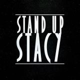 Stand Up Stacy