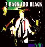 2 Back Too Black